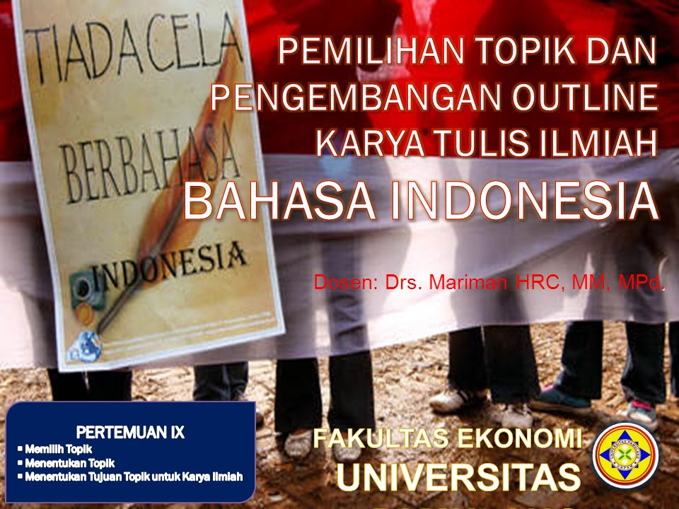 . Dosen: Drs. Mariman HRC, MM, MPd.