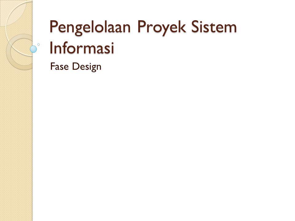 Pengelolaan Proyek Sistem Informasi Fase Design