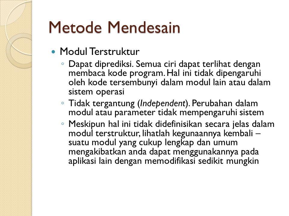 Metode Mendesain Modul Terstruktur ◦ Dapat diprediksi.