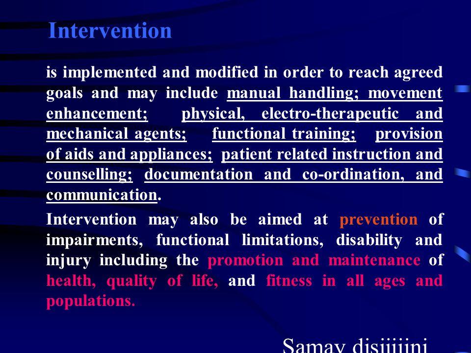 Perencanaan dimulai dengan pertimbangan kebutuhan intervensi dan biasanya menuntun kepada pengembangan rencana intervensi, termasuk hasil sesuai denga