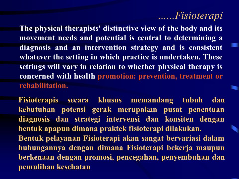 Apakah yang dikerjakan Fisioterapi Physical therapy is concerned with identifying and maximizing movement potential, within the spheres of promotion,
