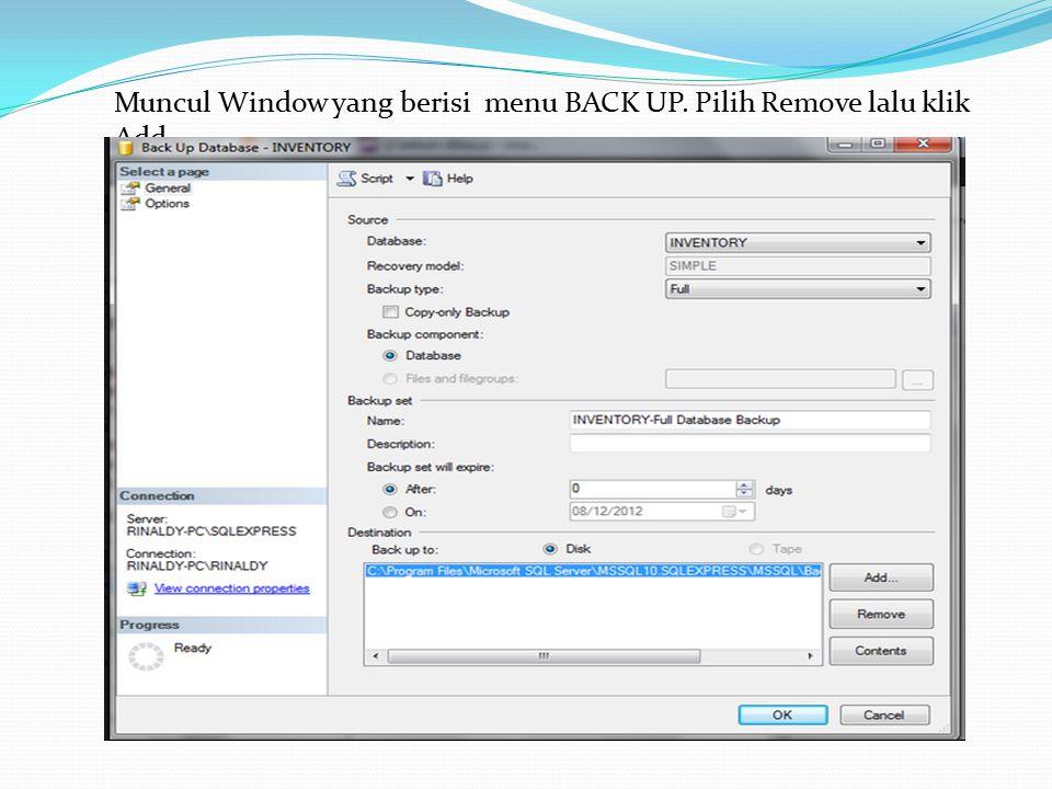 Muncul Window yang berisi menu BACK UP. Pilih Remove lalu klik Add.