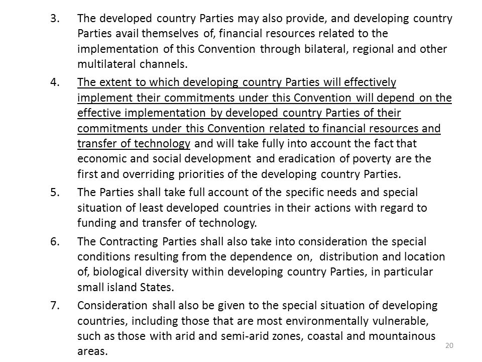 3.The developed country Parties may also provide, and developing country Parties avail themselves of, financial resources related to the implementation of this Convention through bilateral, regional and other multilateral channels.