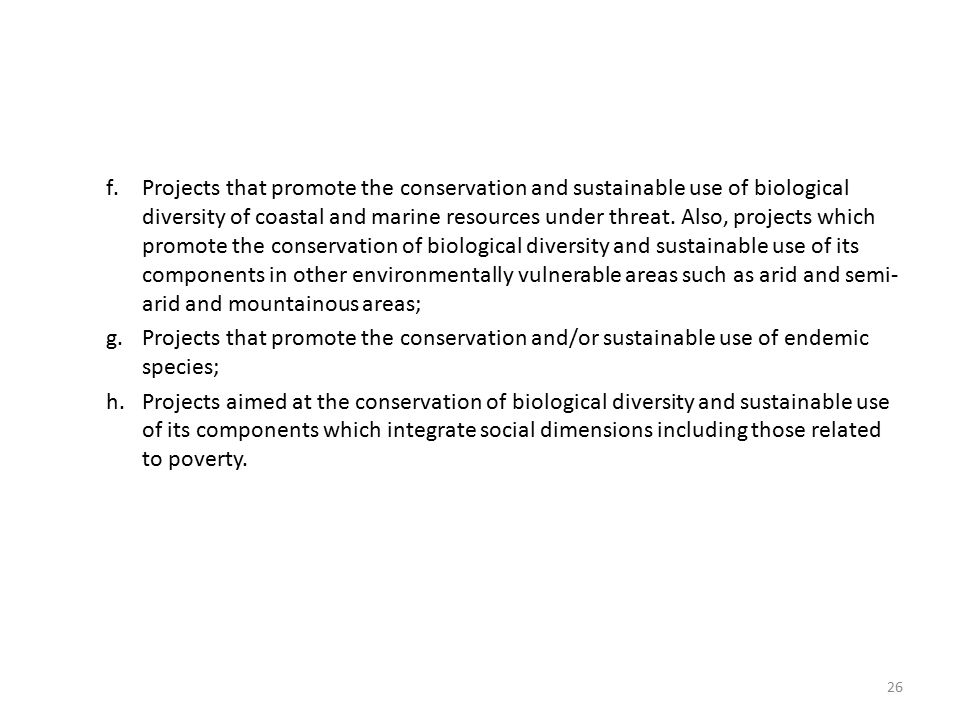 f.Projects that promote the conservation and sustainable use of biological diversity of coastal and marine resources under threat.