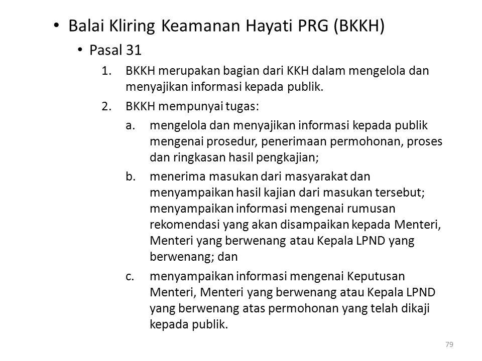 Balai Kliring Keamanan Hayati PRG (BKKH) Pasal 31 1.BKKH merupakan bagian dari KKH dalam mengelola dan menyajikan informasi kepada publik.