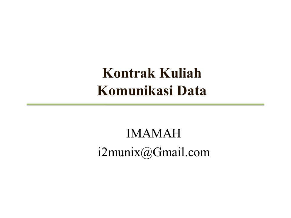 Kontrak Kuliah Komunikasi Data IMAMAH i2munix@Gmail.com