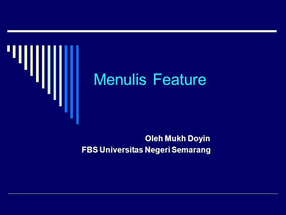 Menulis Feature Oleh Mukh Doyin FBS Universitas Negeri Semarang
