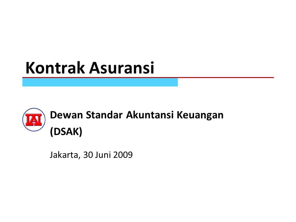 Kontrak Asuransi Dewan Standar Akuntansi Keuangan (DSAK) Jakarta, 30 Juni 2009