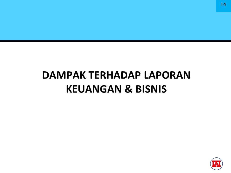 DAMPAK TERHADAP LAPORAN KEUANGAN & BISNIS 14