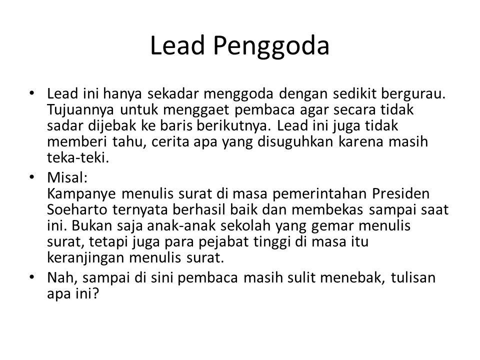 Lead Penggoda Lead ini hanya sekadar menggoda dengan sedikit bergurau.
