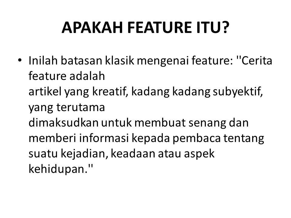 APAKAH FEATURE ITU.