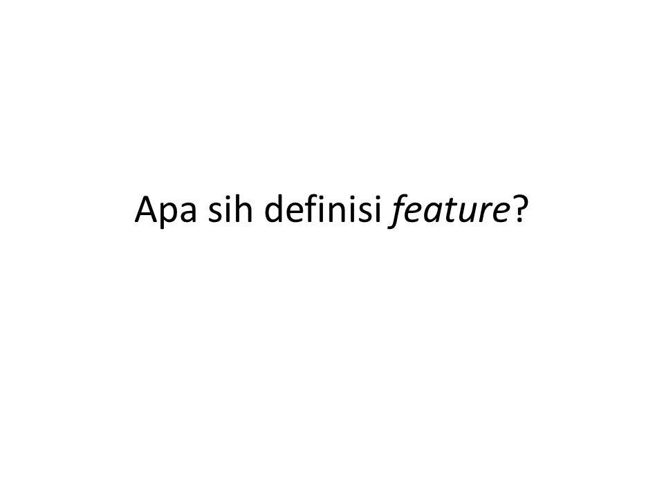 Apa sih definisi feature?