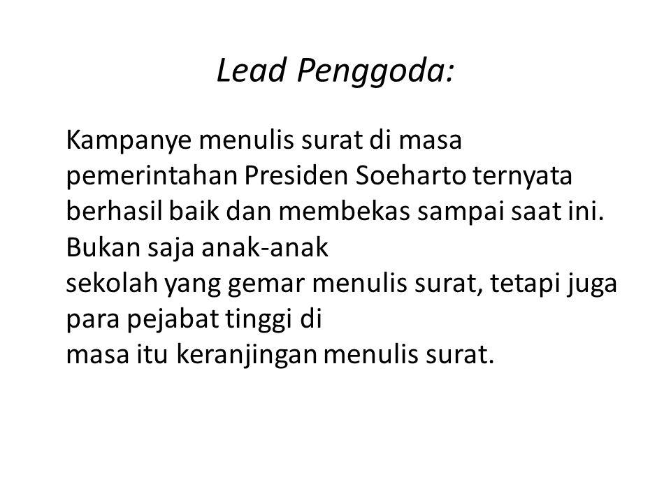 Lead Penggoda: Kampanye menulis surat di masa pemerintahan Presiden Soeharto ternyata berhasil baik dan membekas sampai saat ini. Bukan saja anak-anak