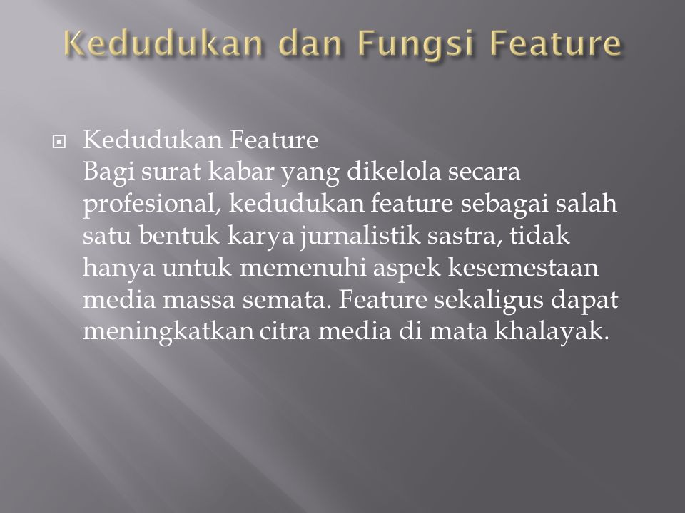  Fungsi Feature Fungsi feature mencakup lima hal: a.
