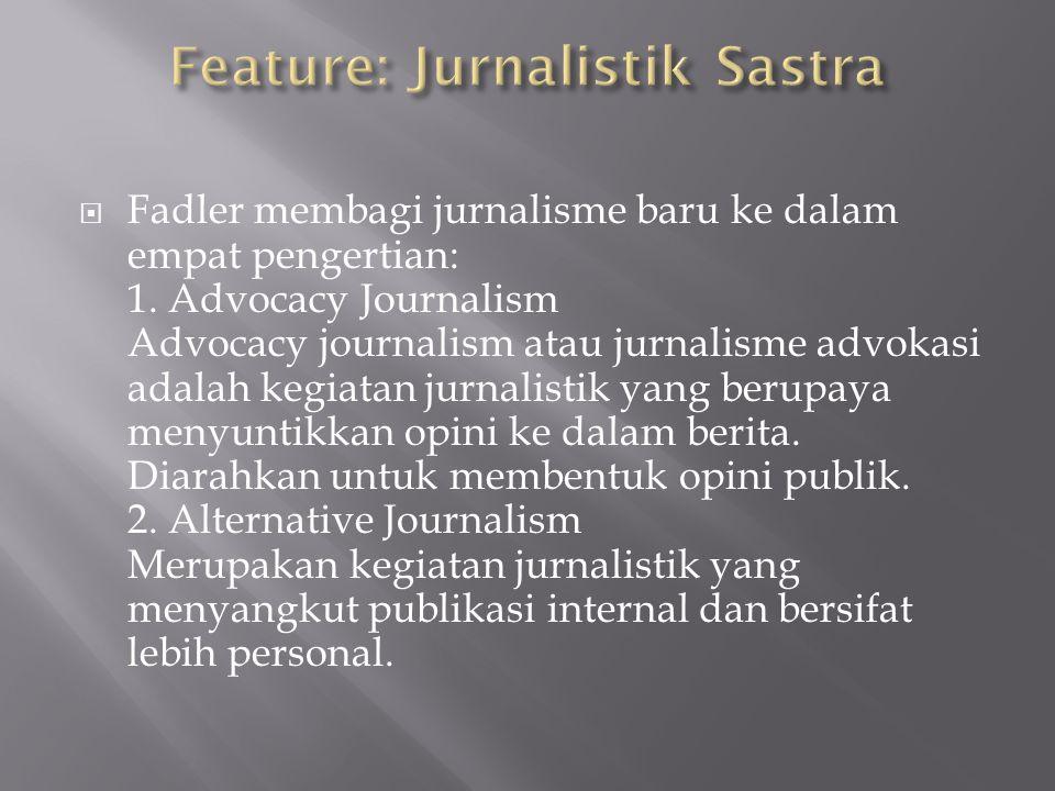  Fadler membagi jurnalisme baru ke dalam empat pengertian: 1.