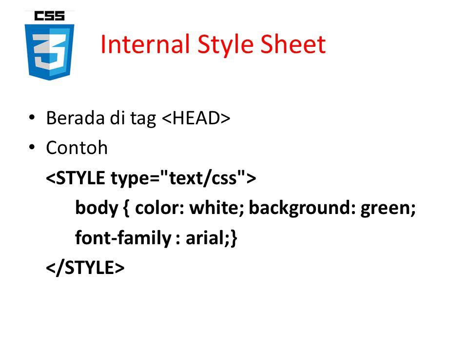 External Style Sheet CSS yang akan digunakan berada di file lain (diluar HTML yg dibuat).