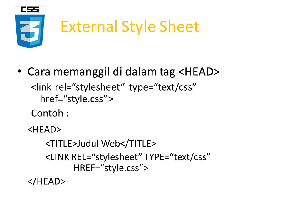 Cara Penulisan Syntaxis CSS dibagi dalam 3 bagian : selector {property : value} dimana : selector : tag HTML yang akan didefinisikan (body, H1, Link, dll).