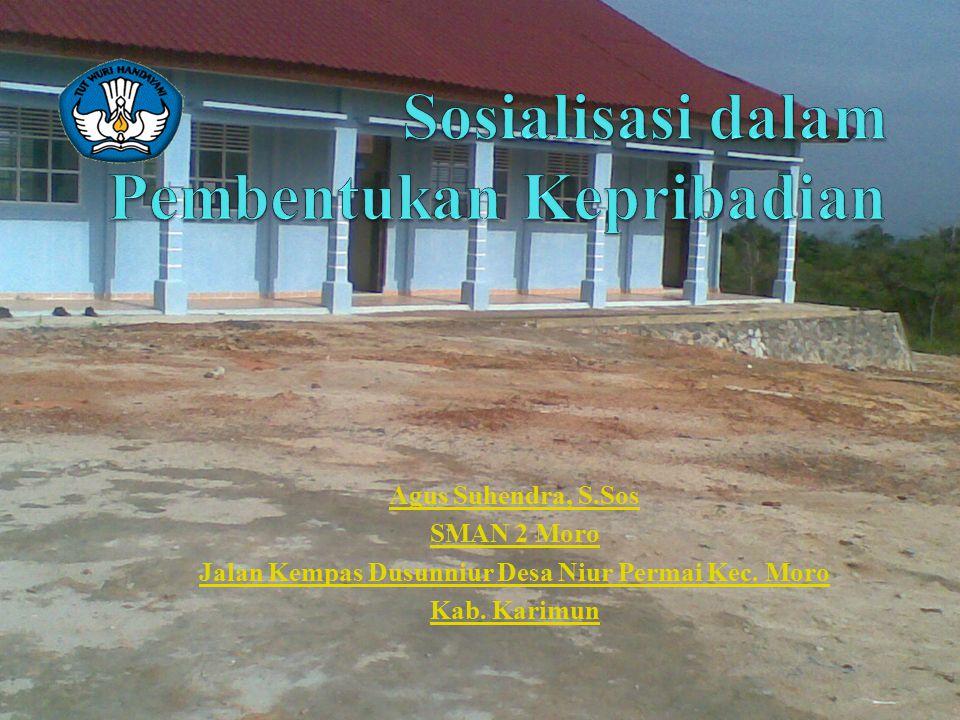 Agus Suhendra, S.Sos SMAN 2 Moro Jalan Kempas Dusunniur Desa Niur Permai Kec. Moro Kab. Karimun