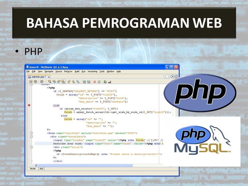 Bahasa Pemrograman Web PHP BAHASA PEMROGRAMAN WEB