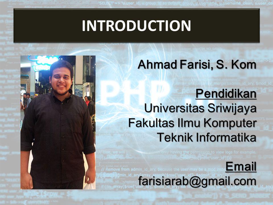 INTRODUCTION Ahmad Farisi, S.
