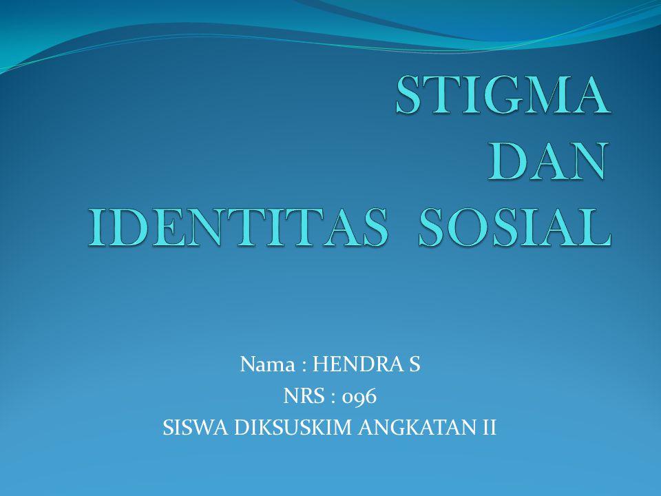 Nama : HENDRA S NRS : 096 SISWA DIKSUSKIM ANGKATAN II