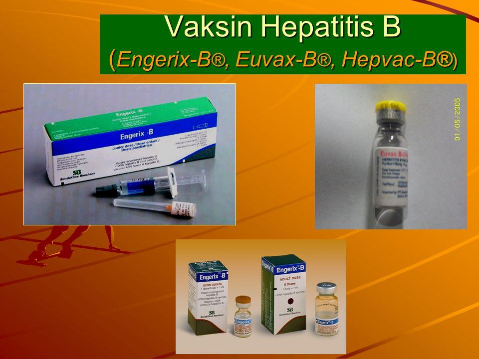 Vaksin Hepatitis B ( Engerix-B ®, Euvax-B ®, Hepvac-B® )