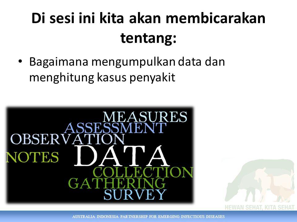 Di sesi ini kita akan membicarakan tentang: Bagaimana mengumpulkan data dan menghitung kasus penyakit