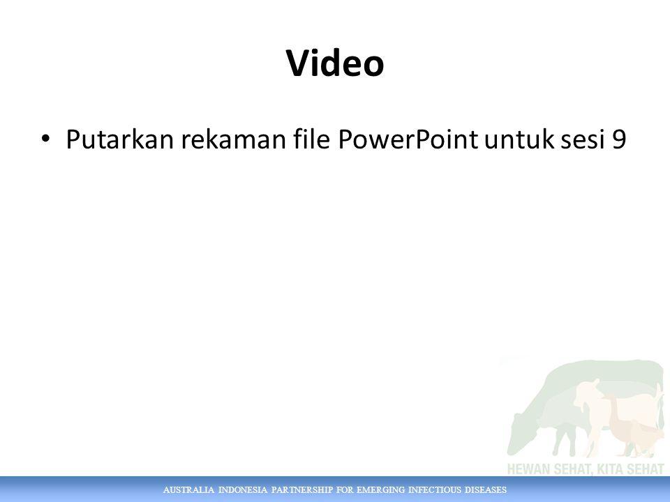 AUSTRALIA INDONESIA PARTNERSHIP FOR EMERGING INFECTIOUS DISEASES Video Putarkan rekaman file PowerPoint untuk sesi 9