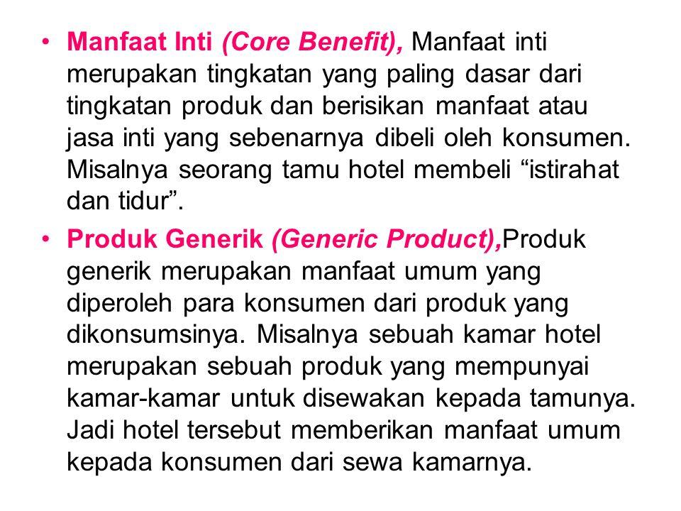 Manfaat Inti (Core Benefit), Manfaat inti merupakan tingkatan yang paling dasar dari tingkatan produk dan berisikan manfaat atau jasa inti yang sebena