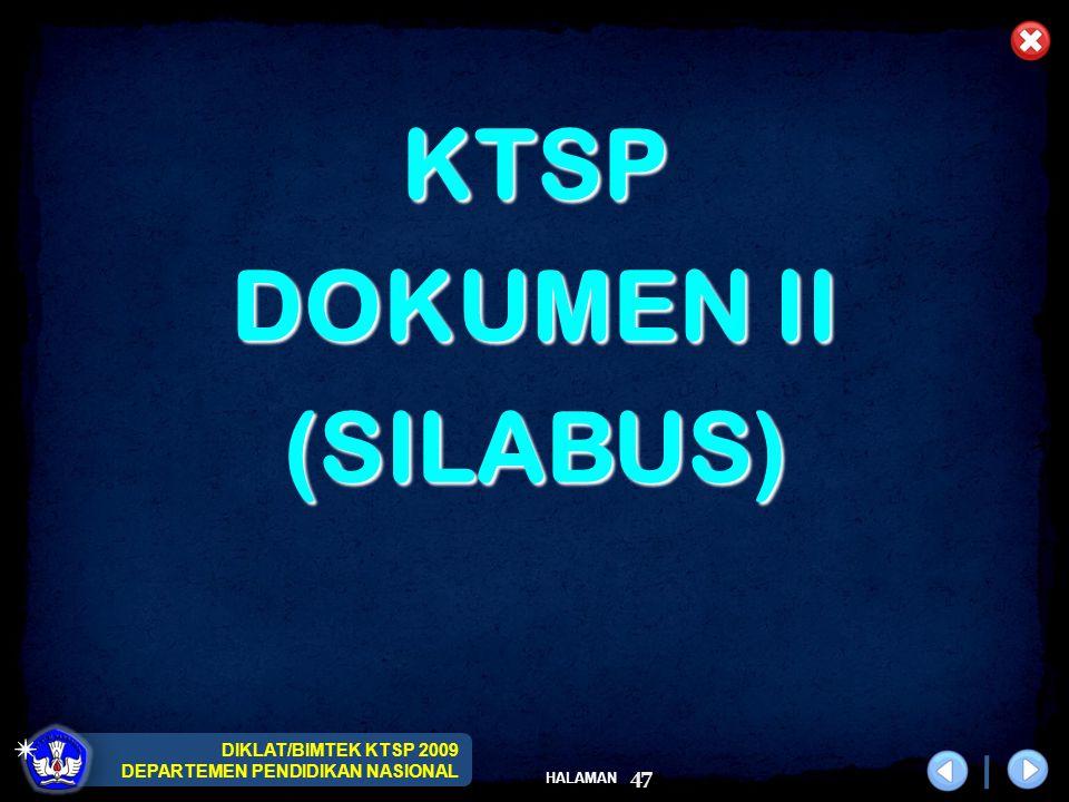 DIKLAT/BIMTEK KTSP 2009 DEPARTEMEN PENDIDIKAN NASIONAL HALAMAN 48 A.SILABUS MATA PELAJARAN - KELAS X – 16 MAPEL - KELAS XI, XII – IPA – 13 MAPEL - KELAS XI, XII – IPS – 13 MAPEL - KELAS XI, XII – BAHASA – 13 MAPEL B.