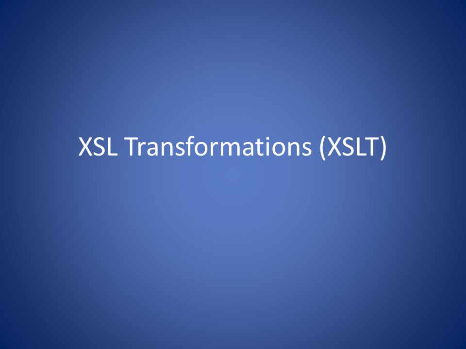 XSL Transformations (XSLT)