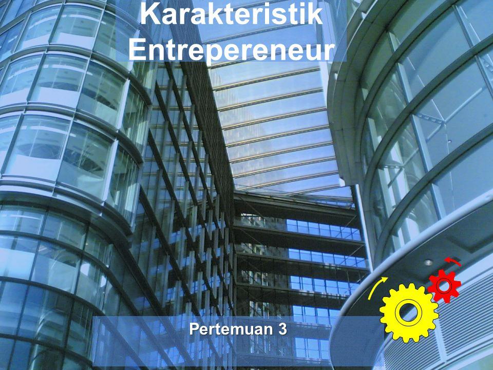 Karakteristik Entrepereneur Pertemuan 3