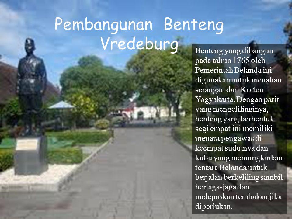 Museum Benteng Vredeburg By : MuhammaD Azmi NazriL Kelas :4C YOGYAKARTA
