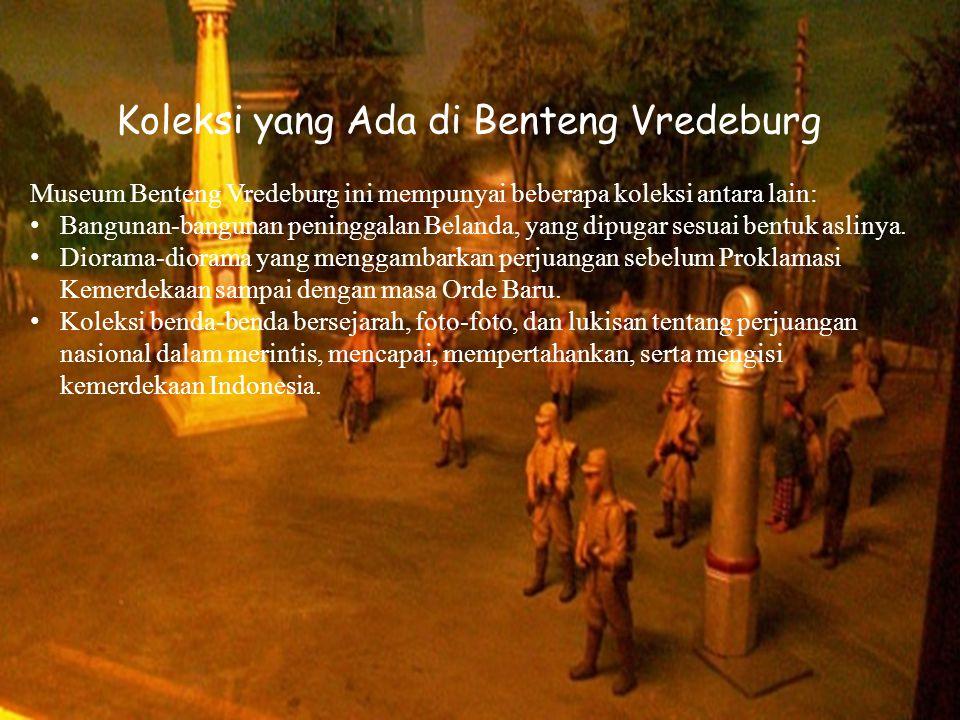 Pembangunan Benteng Vredeburg Benteng yang dibangun pada tahun 1765 oleh Pemerintah Belanda ini digunakan untuk menahan serangan dari Kraton Yogyakart