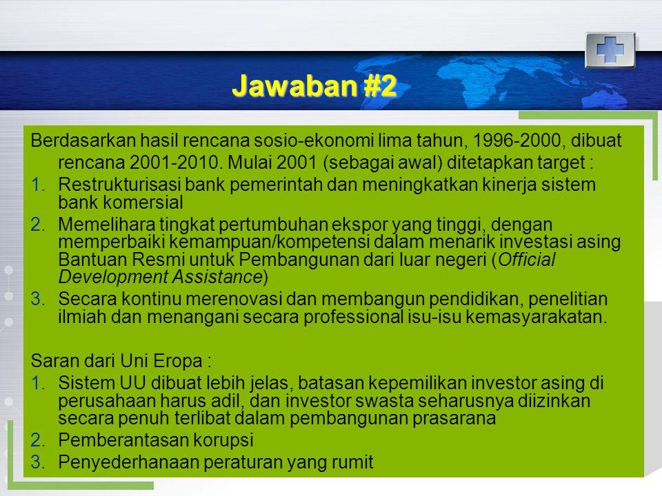 Jawaban #2 Berdasarkan hasil rencana sosio-ekonomi lima tahun, 1996-2000, dibuat rencana 2001-2010. Mulai 2001 (sebagai awal) ditetapkan target : 1.Re