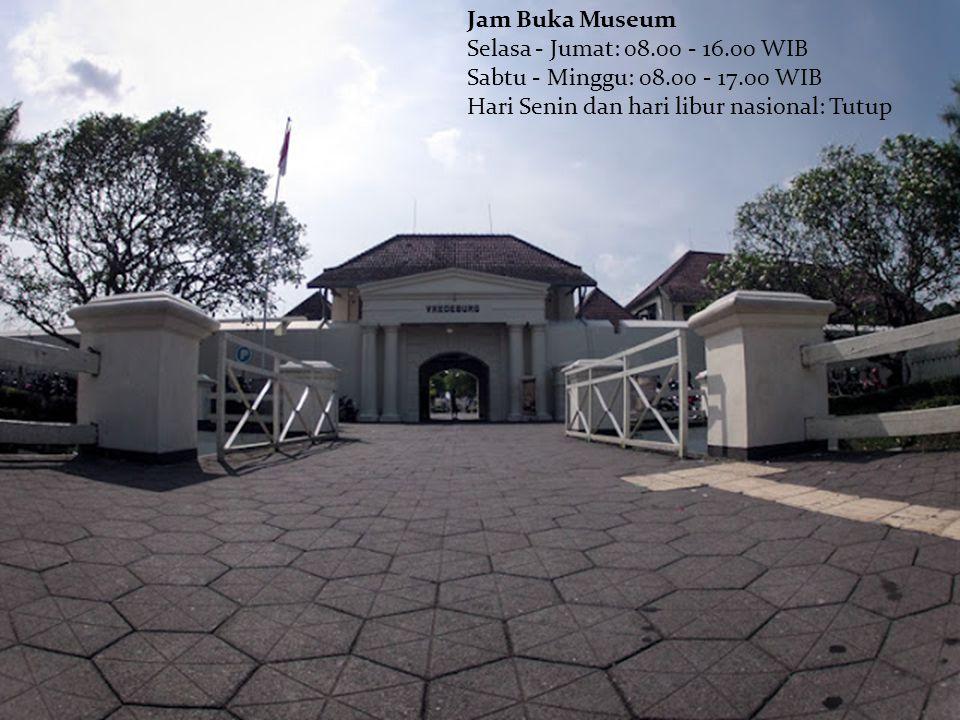Jam Buka Museum Selasa - Jumat: 08.00 - 16.00 WIB Sabtu - Minggu: 08.00 - 17.00 WIB Hari Senin dan hari libur nasional: Tutup