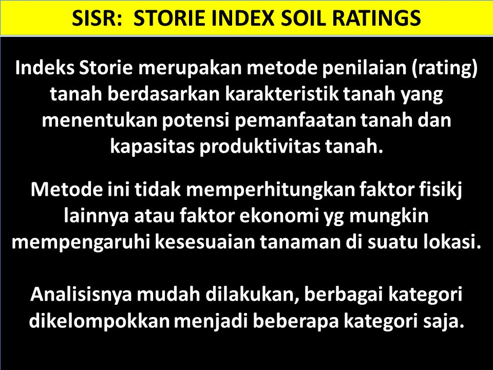 Sumber: SISR: STORIE INDEX Soil Ratings Urban Land: Urban and built-up land is occupied with structures with a building density of at least one unit to onehalf acre.