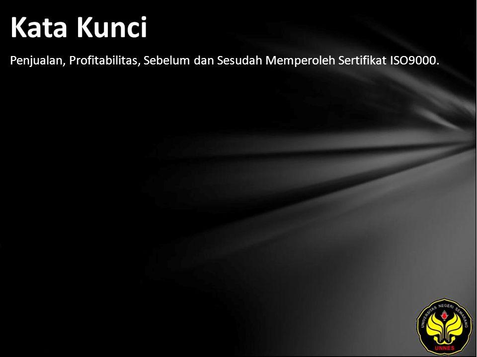 Kata Kunci Penjualan, Profitabilitas, Sebelum dan Sesudah Memperoleh Sertifikat ISO9000.
