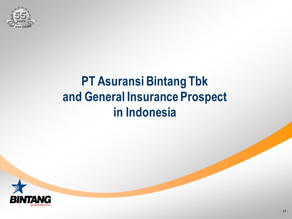 - 14 - PT Asuransi Bintang Tbk and General Insurance Prospect in Indonesia