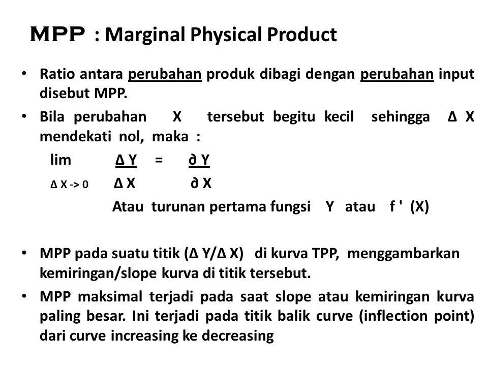 EP : Elastisitas Produksi Elastisitas produksi : Ratio antara prosentase perubahan output dibagi dengan prosentase perubahan input : ∆ Y x 100 % Y EP = -------------------- → EP = MPP/ APP ∆ X x 100 % X EP menggambarkan kelenturan/elastisitas atau respon perubahan input terhadap output.