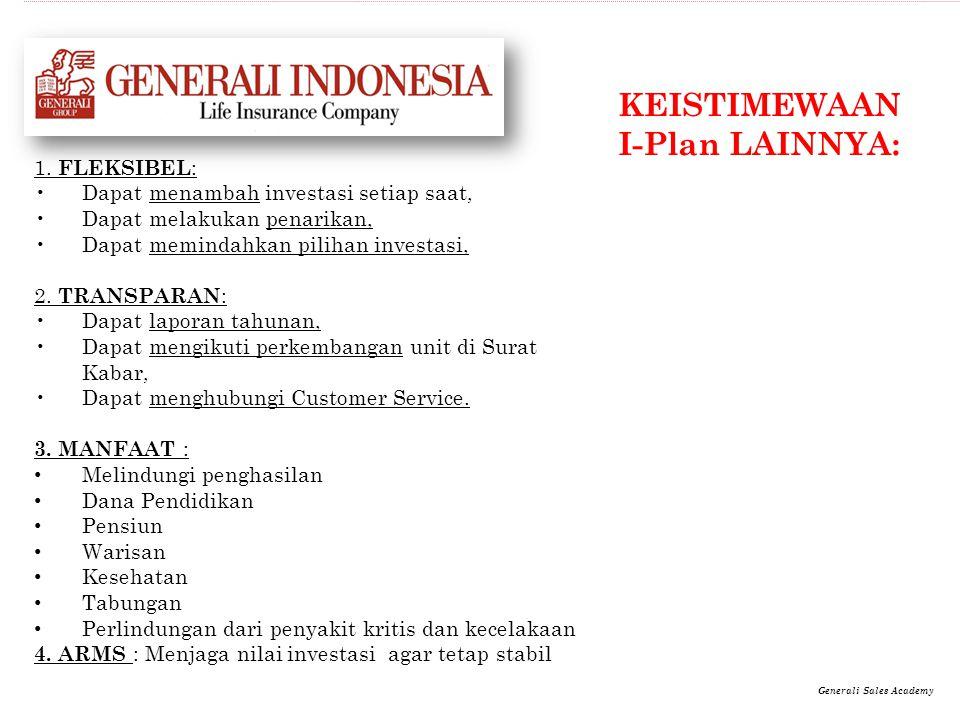 KEISTIMEWAAN I-Plan LAINNYA: 1. FLEKSIBEL : Dapat menambah investasi setiap saat, Dapat melakukan penarikan, Dapat memindahkan pilihan investasi, 2. T