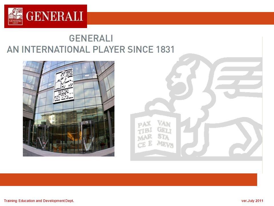 Tentang Generali Berdiri dengan landasan keuangan yang kuat dan cakupan bisnis yang luas Global Fortune 500 di 2010 berdasarkan pendapatan induk perusahaan Generali Group RankCompany Revenues ($ millions) Profits ($ millions) 1 Wal-Mart Stores 421,849 16,389 2 Royal Dutch Shell 378,152 20,127 3 Exxon Mobil 354,674 30,460 4 BP 308,928 (3,719) 5 Sinopec Group 273,422 7,629 8 Toyota Motor 221,760 4,766 14 AXA 162,236 3,641 17 ING Group 147,052 3,678 26 BNP Paribas 128,726 10,388 27 Allianz127,379 6,693 28 Hewlett-Packard 126,033 8,761 32 Carrefour 120,297 574 33 Assicurazioni Generali 120,234 2,254 91 Prudential 73,598 2,210 102 Zurich Financial Services 67,850 3,434 160 MetLife 52,717 2,790 222 Prudential Financial 38,4143,195 239 Manulife Financial 36,534 (380) 257 New York Life Insurance 34,947 1,092 258 Cathay Life Insurance34,796(207) Training Education and Development Dept.