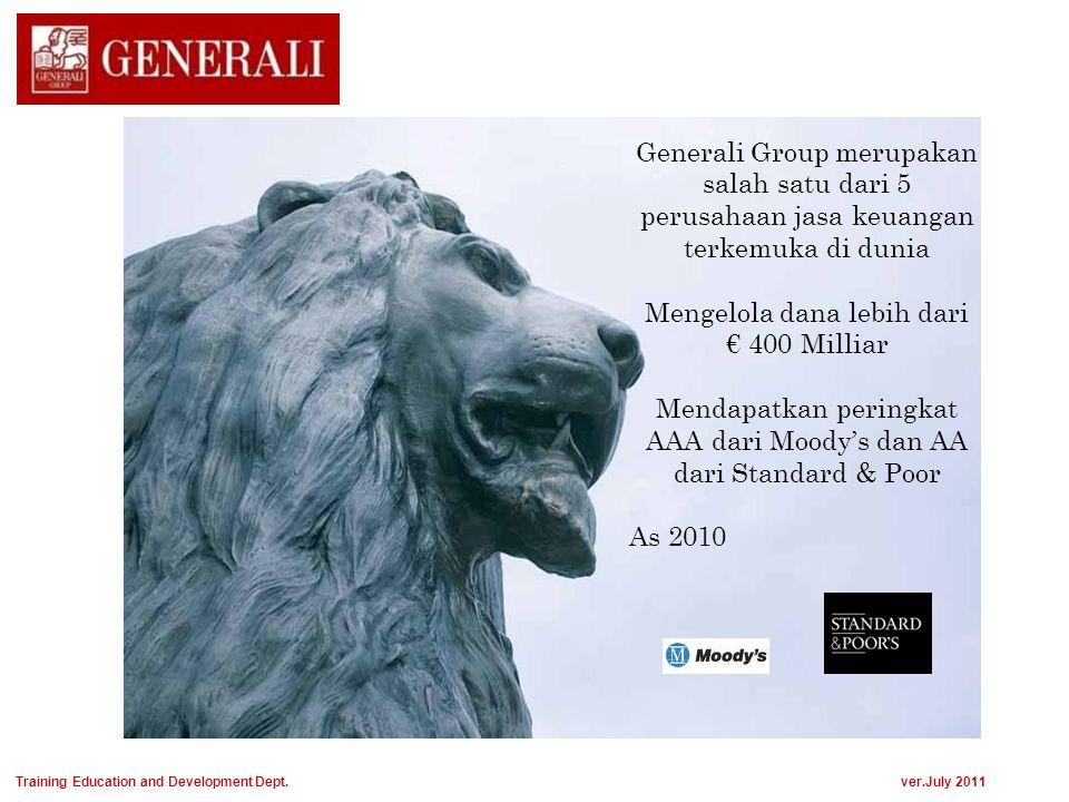 Generali Group merupakan salah satu dari 5 perusahaan jasa keuangan terkemuka di dunia Mengelola dana lebih dari € 400 Milliar Mendapatkan peringkat A