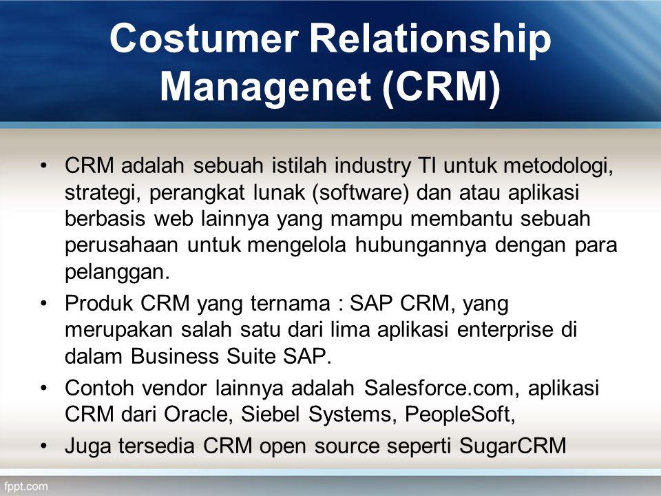 Costumer Relationship Managenet (CRM) CRM adalah sebuah istilah industry TI untuk metodologi, strategi, perangkat lunak (software) dan atau aplikasi b