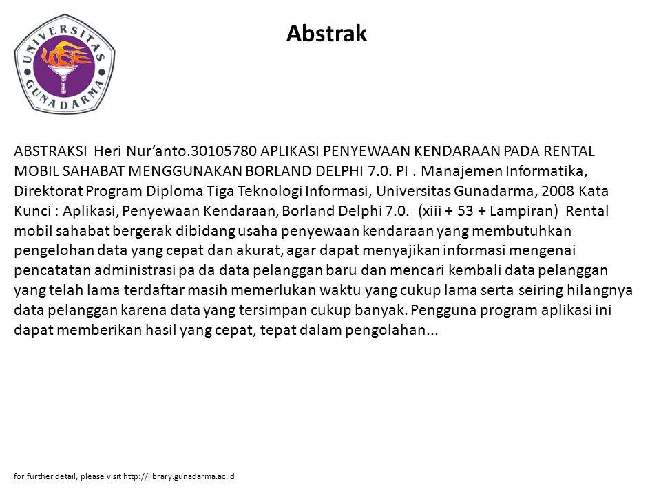 Abstrak ABSTRAKSI Heri Nur'anto.30105780 APLIKASI PENYEWAAN KENDARAAN PADA RENTAL MOBIL SAHABAT MENGGUNAKAN BORLAND DELPHI 7.0.