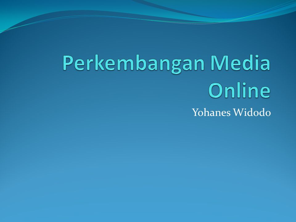 Sejarah Media Online Lahirnya media online tidak lepas dari booming media online di luar negeri pada pertengahan tahun 1990-an.