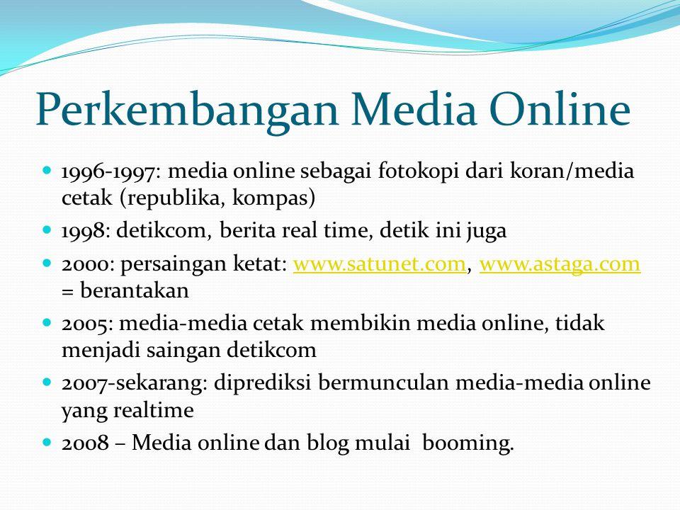 Sejarah Media Online Indonesia Di Indonesia media online pada awalnya hanya memindahkan isi berita yang yang ada di surat kabar/koran ke media internet atau di online-kan istilahnya.