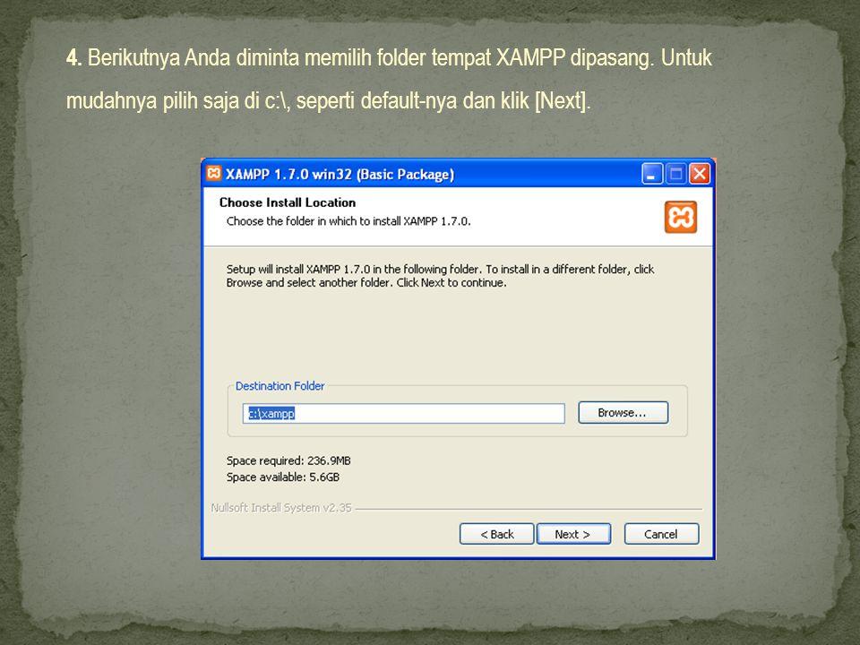 4. Berikutnya Anda diminta memilih folder tempat XAMPP dipasang.