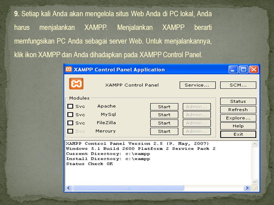 9. Setiap kali Anda akan mengelola situs Web Anda di PC lokal, Anda harus menjalankan XAMPP.