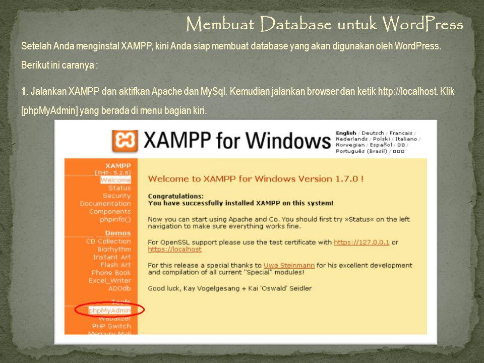 Setelah Anda menginstal XAMPP, kini Anda siap membuat database yang akan digunakan oleh WordPress.
